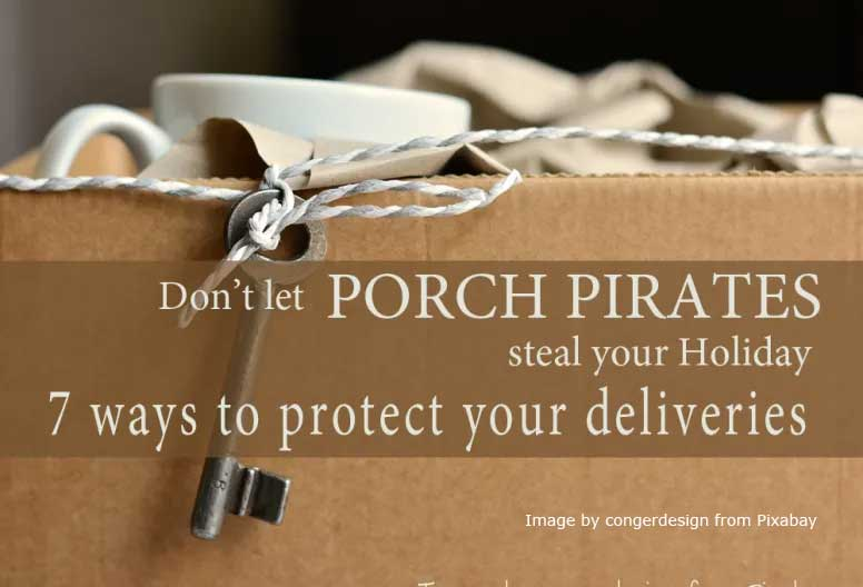 7 ways to safeguard your packages from Porch Pirates